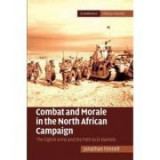 Combat and Morale in the North African Campaign: The Eighth Army and the Path to El Alamein - Jonathan Fennell