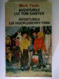 Mark Twain – Aventurile lui Tom Sawyer * Aventurile lui Huckleberry Finn