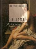 Les Details Du Corps. La Jambe - Philippe Renaud, 1995, Jules Verne