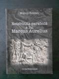 MARCU BOTZAN - NEIZBUTITA PARABOLA A LUI MARCUS AURELIUS