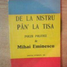 DE LA NISTRU PAN' LA TISA . POEZII POLITICE de MIHAI EMINESCU , 1991