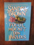 Focul mocnit din paradis - Sandra Brown