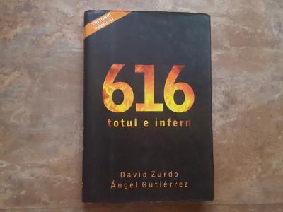 616 , TOTUL E INFERN - DAVID ZURDO, 2008 foto
