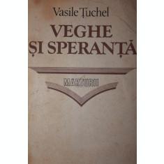 VEGHE SI SPERANTA - VASILE TUCHEL