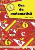 Cumpara ieftin Ora de matematica clasa a VI-a sem. 1