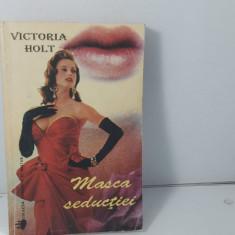 Victoria Holt - Masca seductiei  /  C26
