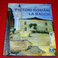 Album PICTORI ROMANI la BALCIC, Doina Pauleanu, prima editie 2008