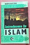 Introducere in islam. Bucuresti, 1991 - Meududi