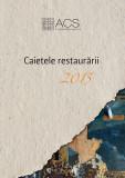 Cumpara ieftin Caietele Restaurării 2015