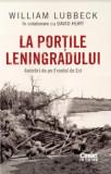 La portile Leningradului Amintiri de pe Frontul de Est/William Lubbeck, David Hurt, Corint