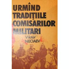 URMAND TRADITIILE COMISARILOR MILITARI - VIKTOR NECIAEV