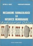 Cumpara ieftin Mecanisme Farmacologice La Interfete Membranare - Victor A. Voicu