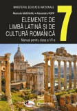 Cumpara ieftin Elemente de limba latina si de cultura romanica. Manual cls a VII-a/Marcela Gratianu, Alexandru Pop, Aramis