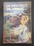 LA RASCRUCE DE VANTURI - Emily Bronte (editura Tribuna)