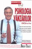 Psihologia vanzarilor ed. a 3-a, Brian Tracy