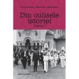 Din culisele istoriei volumul 1 - Doru Dumitrescu, Mihai Manea, Mirela Popescu