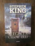 Alegerea celor trei. Seria Turnul Intunecat. Vol.2 - Stephen King