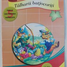 TALHARII BATJOCORITI , SERIA ' 5 FABULE DIN PADUREA FERMECATA '