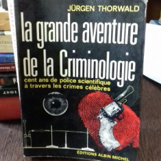 La grande aventure de la Criminologie , Juregen Thorwald ,