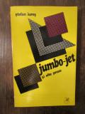 JUMBO- JET SI ALTE PROZE.STEFAN IURES( DEDICATIE , AUTOGRAF )