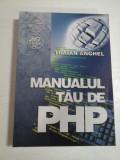 MANUALUL TAU DE PHP - TRAIAN ANGHEL