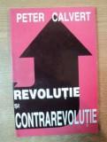 Revolutie si contrarevolutie  / Peter Calvert