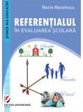 Referentialul in evaluarea scolara | Marin Manolescu, universitara