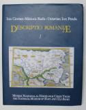 DESCRIPTIO ROMANIAE , VOLUMUL I de ION CIORTAN ... OCTAVIAN IOAN PENDA , 2004