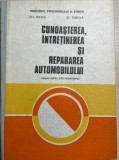 Cunoasterea, intretinerea, si repararea automobilului Gh. Fratila, S. Samoila, Didactica si Pedagogica, 1981