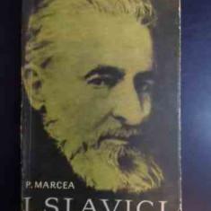 Ioan Slavici - P. Marcea ,542492