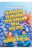 Sa invatam sa adunam si sa scadem de la 0 la 1000 - Clasa 2 - Gheorghe Adalbert Schneider