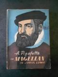 A. PIGAFETTA - CU MAGELLAN IN JURUL LUMII