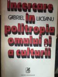Incercare in politropia omului si a culturii, Gabriel Liiceanu