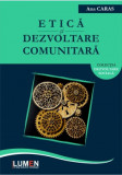 Etica si dezvoltare comunitara (editia a II-a) - Ana CARAS