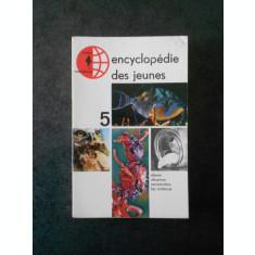ENCYCLOPEDIE DES JEUNES volumul 5