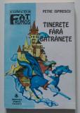 Petre Ispirescu - Tinerețe fără bătrânețe (ed. Virgiliu Ene)