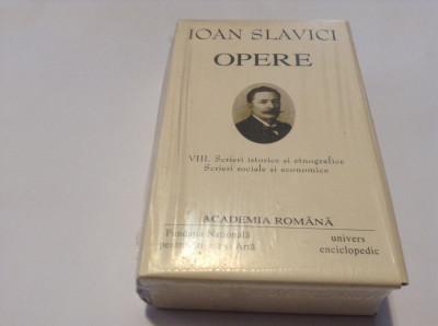 Ioan Slavici - Opere VIII - Scrieri istorice si etnografice. Scrieri sociale... foto