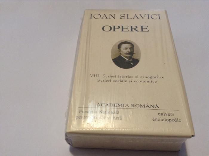 Ioan Slavici - Opere VIII - Scrieri istorice si etnografice. Scrieri sociale...