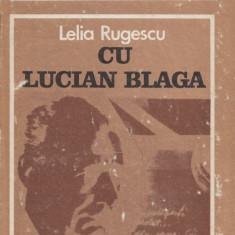 Rugescu, L. - CU LUCIAN BLAGA, ed. Dacia, Cluj-Napoca, 1985