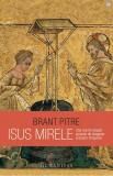 Isus Mirele | Brant Pitre, Humanitas