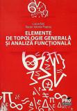 Elemente de topologie generala si analiza functionala | Marian-Valentin Popescu, Lucian Nita