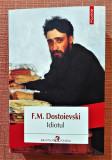 Idiotul. Editura Polirom, 2018 - F. M. Dostoievski, F.M. Dostoievski