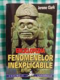 Enciclopedia fenomenelor inexplicabile-Jerome Clarck-Ed.Vestala 1999