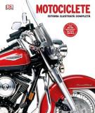 Motociclete. Istoria ilustrată completă