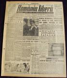 1947 Ziar ROMANIA LIBERA Nr 761 arestari traficanti, seceta Moldova desen COBAR