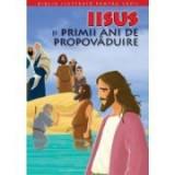 Biblia ilustrata pentru copii 8. Iisus si primii ani de propovaduire