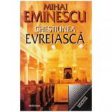 Chestiunea evereiasca, Mihai Eminescu