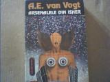 A.E. van Vogt - ARSENALELE DIN ISHER { SF } / 1992