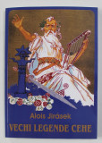 VECHI LEGENDE CEHE de ALOIS JIRASEK , ANII '2000