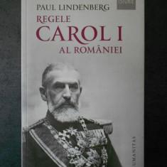 PAUL LINDENBERG - REGELE CAROL I AL ROMANIEI